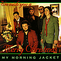 My Morning Jacket - Does Xmas Fiasco Style альбом