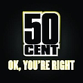 50 Cent - OK, You're Right album