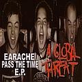 A Global Threat - Earache/Pass the Time album