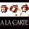 A La Carte - Best Of A La Carte альбом