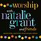 Natalie Grant - Worship With Natalie Grant And Friends album