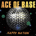 Ace Of Base - Happy Nation альбом