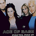 Ace Of Base - Always Have, Always Will альбом