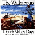 The Walkabouts - Death Valley Days - Lost Songs and Rarities 1985 to 1995 album