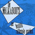 The Walkabouts - See Beautiful Rattlesnake Gardens album