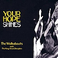 The Walkabouts - Your Hope Shines album