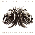 White Lion - Return Of The Pride альбом