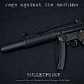 Rage Against The Machine - Bulletproof album