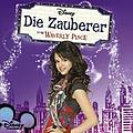 Selena Gomez - Die Zauberer Vom Waverly Place (Wizards Of Waverly PLace) (German Version) album