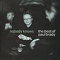 Paul Brady - Nobody Knows: The Best of Paul Brady альбом