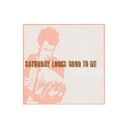 Saturday Looks Good To Me - Every Night (LP Version) album
