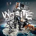 Yo Gotti - White America album