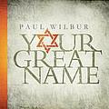 Paul Wilbur - Your Great Name album