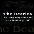 The Beatles - The Beatles Featuring Tony Sheridan in the Beginning 1960 (feat. Tony Sheridan) album
