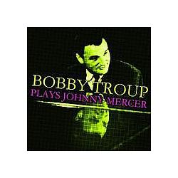 Bobby Troup - Plays Johnny Mercer album