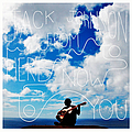 Jack Johnson - From Here To Now To You album