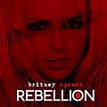 Britney Spears - Rebellion album