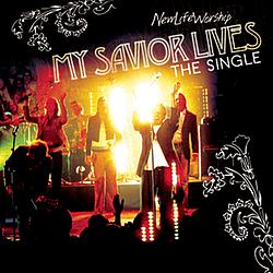 New Life Worship - My Savior Lives album