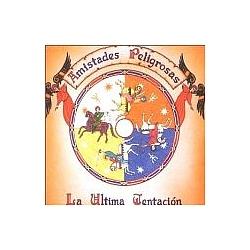 Amistades Peligrosas - La Última Tentación альбом