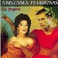 Amistades Peligrosas - La Profecía альбом