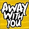 Away With You - Untitled Album альбом