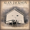 Alan Jackson - Precious Memories альбом