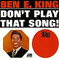Ben E. King - Don't Play That Song альбом