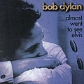 Bob Dylan - Almost Went to See Elvis альбом