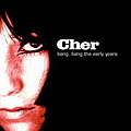 Cher - Bang, Bang: The Early Years album