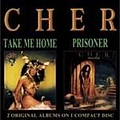 Cher - Take Me Home & Prisoner album