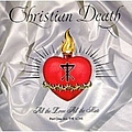 Christian Death - All the Love All the Hate (Part 1: All the Love) album