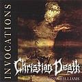 Christian Death - Invocations 1981-1989 album