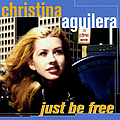 Christina Aguilera - Just Be Free album