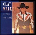 Clay Walker - If I Could Make a Living album