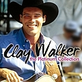 Clay Walker - The Platinum Collection album
