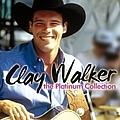 Clay Walker - The Platinum Collection album
