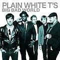 Plain White T's - Big Bad World альбом