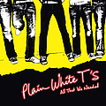 Plain White T's - All That We Needed альбом