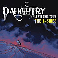 Daughtry - Leave This Town: The B-Sides album