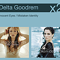 Delta Goodrem - Innocent Eyes / Mistaken Identity album