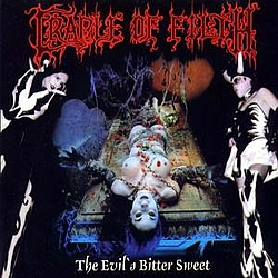 Cradle Of Filth - The Evil's Bitter Sweet альбом