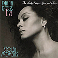Diana Ross - Diana Ross Live, Stolen Moments/The Lady Sings..Jazz & Blues альбом