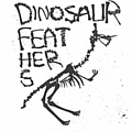 Dinosaur Feathers - Know Your Own Strength/History Lessons альбом