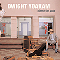Dwight Yoakam - Blame The Vain album