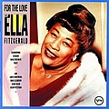 Ella Fitzgerald - For the Love of Ella Fitzgerald (disc 1: Monuments of Swing) album