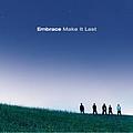 Embrace - Make It Last альбом