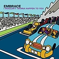 Embrace - I Wouldn't Wanna Happen To You альбом