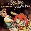 Exodus - Good Friendly Violent Fun album