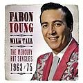 Faron Young - Walk Tall: The Mercury Hit Singles 1963-75 album
