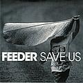 Feeder - Save Us альбом
